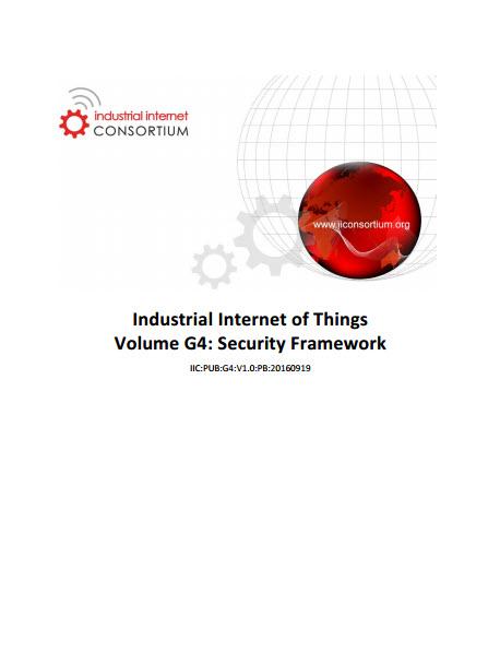 Industrial Internet Consortium IIC SecurityFramework 201608 IIC PUB G4 V1 00 PB